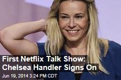 First Netflix Talk Show: Chelsea Handler Signs On
