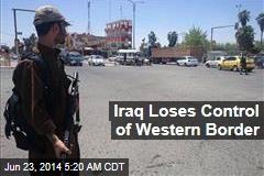 Iraq Loses Control of Western Border