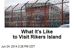 What It's Like to Visit Rikers Island