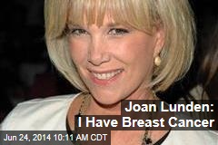 Joan Lunden: I Have Breast Cancer