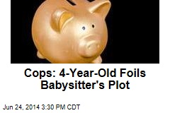 Cops: 4-Year-Old Foils Babysitter's Plot