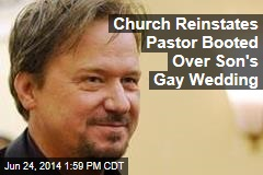 Church Reinstates Pastor Booted Over Son's Gay Wedding