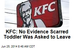 KFC: No Evidence Scarred Toddler Was Asked to Leave