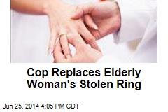 Cop Replaces Elderly Woman's Stolen Ring