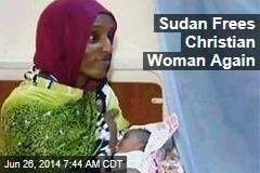 Sudan Frees Christian Woman Again