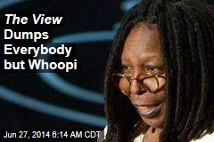 The View Dumps Everybody but Whoopi