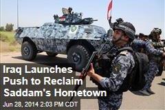 Iraq Launches Push to Reclaim Saddam's Hometown