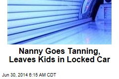 Nanny Goes Tanning, Leaves Kids in Locked Car