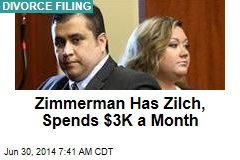 Zimmerman Has Zilch, Spends $3K a Month
