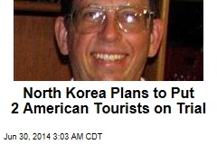 North Korea to Indict 2 Detained American Tourists