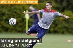 Bring on Belgium!
