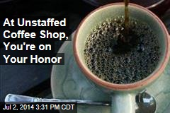 At Unstaffed Coffee Shop, You're on Your Honor
