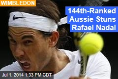 144th-Ranked Aussie Stuns Rafael Nadal