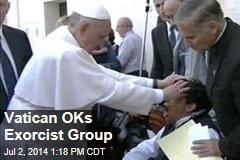 Vatican OKs Exorcist Group