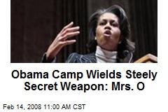Obama Camp Wields Steely Secret Weapon: Mrs. O