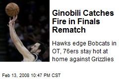 Ginobili Catches Fire in Finals Rematch