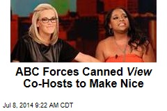 ABC Forces Canned View Co-Hosts to Make Nice