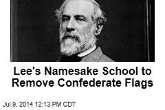 Lee's Namesake School to Remove Confederate Flags