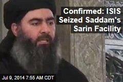 ISIS 'Terrorists' Seized Saddam's Sarin Facility, Iraq Confirms