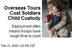 Overseas Tours Cost Soldiers Child Custody