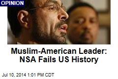 Muslim-American Leader: NSA Fails US History
