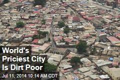 World's Priciest City Is Dirt Poor