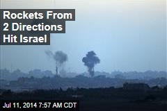 Rockets From 2 Directions Hit Israel