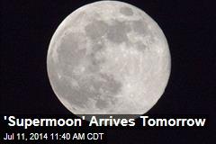 'Supermoon' Arrives Tomorrow