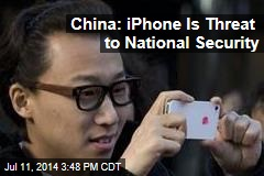 China: iPhone Is Threat to National Security