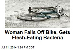 Woman Falls Off Bike, Gets Flesh-Eating Bacteria