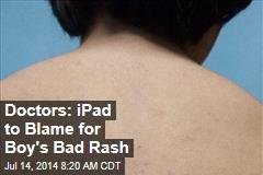 Doctors: iPad to Blame for Boy's Bad Rash
