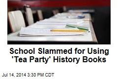School Slammed for Using 'Tea Party' History Books