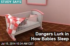 Dangers Lurk in How Babies Sleep