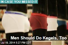 Men Should Do Kegels, Too