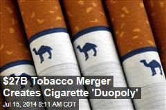 $27B Tobacco Merger Creates Vast Cig 'Duopoly'