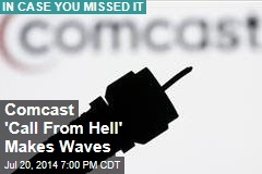 Comcast 'Call From Hell' Makes Waves
