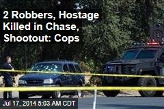 Cops: 2 Bank Robbers, 1 Hostage Dead After Chase Ends in Shootout