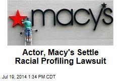 Actor, Macy's Settle Racial Profiling Lawsuit