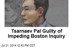Tsarnaev Pal Guilty of Impeding Boston Inquiry