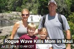 Rogue Wave Kills Mom in Maui