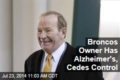 Broncos Owner Has Alzheimer's, Cedes Control