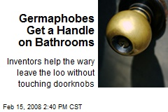 Germaphobes Get a Handle on Bathrooms