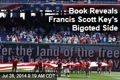 Book Reveals Francis Scott Key's Bigoted Side