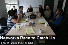 Networks Race to Catch Up