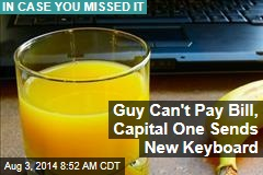 Guy Can't Pay Bill, Capital One Sends New Keyboard