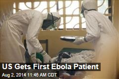 US Gets First Ebola Patient