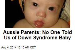 Aussie Parents: No One Told Us of Down Syndrome Baby
