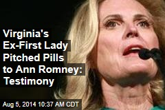 Virginia's Ex-First Lady Pitched Pills to Ann Romney: Testimony