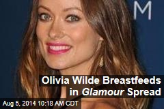 Olivia Wilde Breastfeeds in Glamour Spread