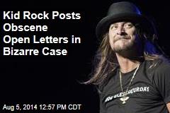 Kid Rock Posts Obscene Open Letters in Bizarre Case